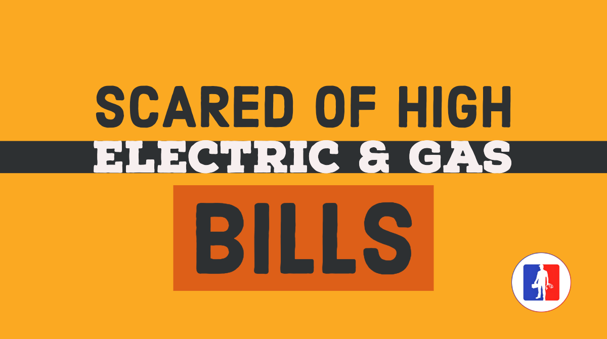 Scared Of High Energy And Gas Bills? Here Are Some Helpful Tips