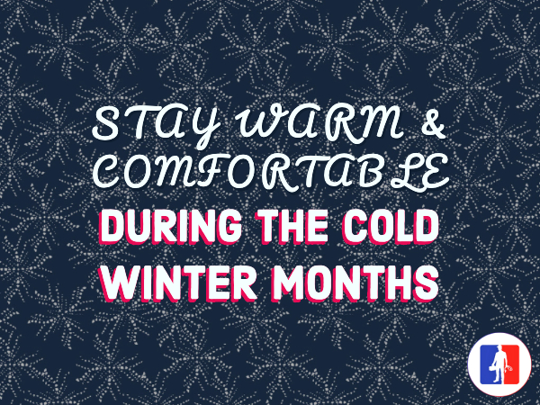 Stay Warm and Happy During Cold Months